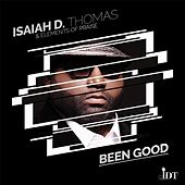 Been Good by Isaiah D. Thomas