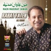 Main Jawan Madinay by Rahat Fateh Ali Khan