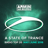Play & Download A State Of Trance Radio Top 20 - May / June 2016 (Including Classic Bonus Track) by Various Artists | Napster