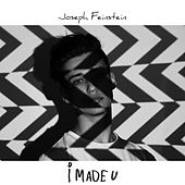 Play & Download I Made U by Joseph Feinstein | Napster
