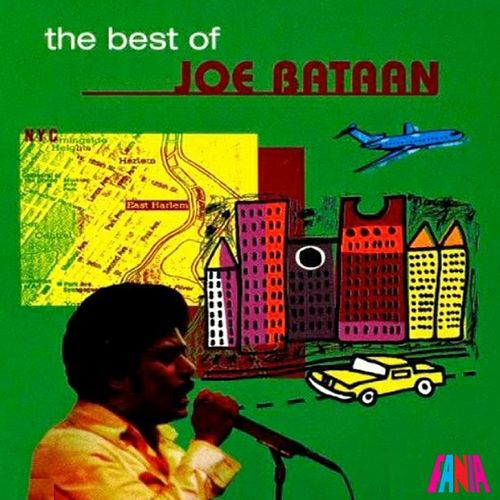 The Best Of Joe Bataan by Joe Bataan