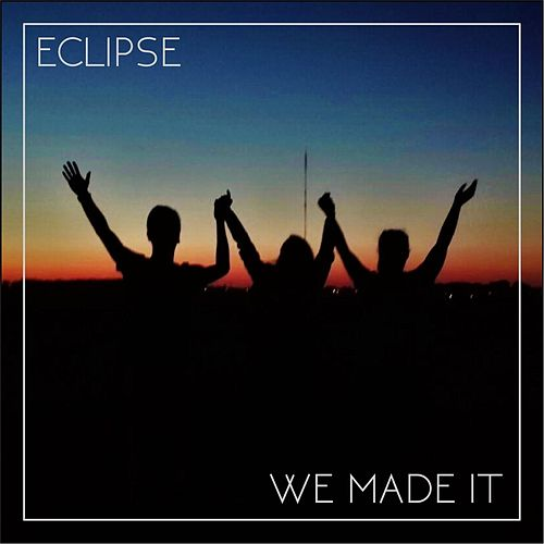 Play & Download We Made It by Eclipse | Napster