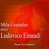 Play & Download Mila Gonzales Plays Ludovico Einaudi by Mila Gonzales | Napster