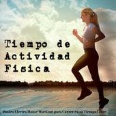 Play & Download Tiempo de Actividad Física - Musica Electro House Workout para Correr en su Tiempo Libre by Ibiza Fitness Music Workout | Napster