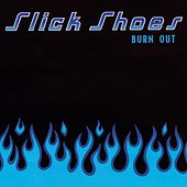 Play & Download Burn Out by Slick Shoes | Napster