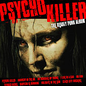 Play & Download Psycho Killer - The Deadly Punk Album by Various Artists | Napster