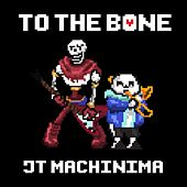 Play & Download To the Bone by J.T. Machinima | Napster