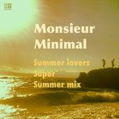 Play & Download Summer Lovers (Super Summer Mix) by Monsieur Minimal (Μεσιέ Μινιμάλ) | Napster