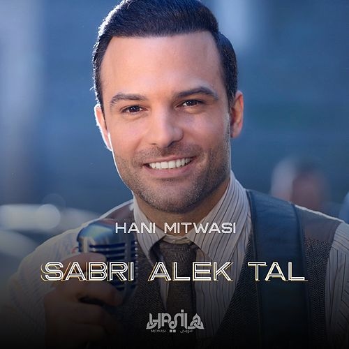 Play & Download Sabri Alek Tal by Hani Mitwasi | Napster