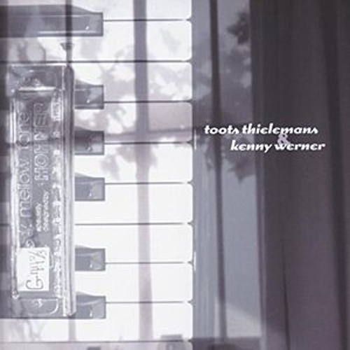 Play & Download Toots Thielemans & Kenny Werner by Toots Thielemans | Napster