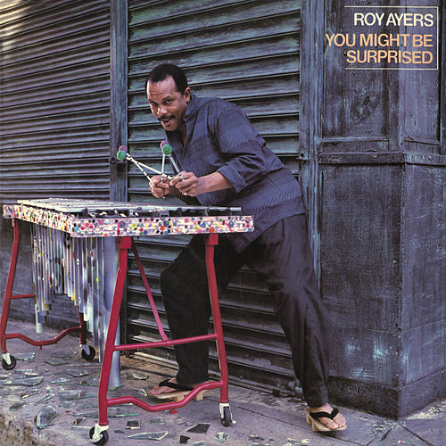 Play & Download You Might Be Surprised (Bonus Tracks) by Roy Ayers | Napster