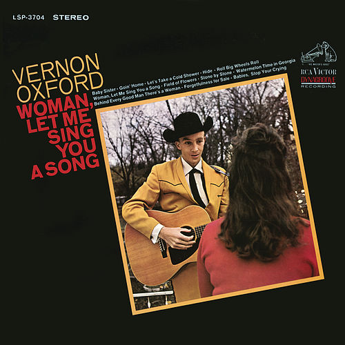 Woman, Let Me Sing You a Song (Bonus Track Version) by Vernon Oxford