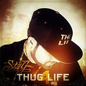 Thug 4 Life by StiLL G