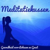 Play & Download Meditatiekussen - Gezondheid voor Lichaam en Geest, Meditatie Muziek, Geluid Therapie, Natuurlijke e Instrumentale Geluiden by Radio Meditation Music | Napster
