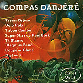 Compas Danjéré, Vol. 1 by Various Artists