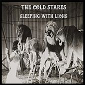 Play & Download Sleeping with Lions by The Cold Stares | Napster