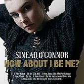 How About I Be Me (Remastered) by Sinead O'Connor