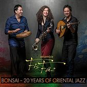 Play & Download Bonsai (20 years of oriental jazz) by Ensemble FisFüz | Napster