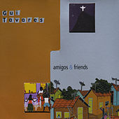 Play & Download Amigos & Friends by Gui Tavares | Napster