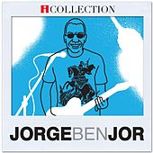 Play & Download Jorge Ben Jor - iCollection by Jorge Ben Jor | Napster