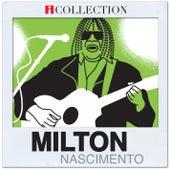 Play & Download iCollection - Milton Nascimento by Milton Nascimento | Napster