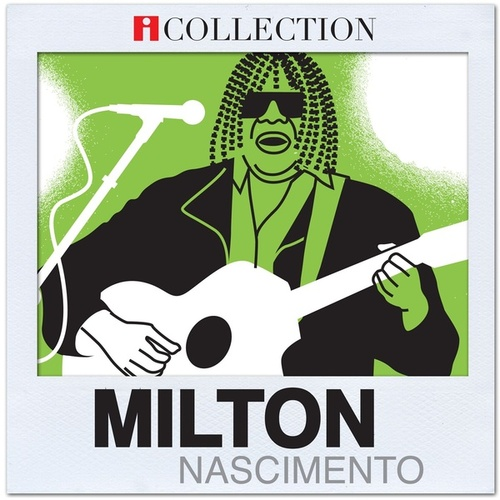 Play & Download iCollection - Milton Nascimento by Milton Nascimento | Napster