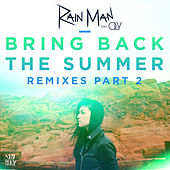 Play & Download Bring Back the Summer (feat. OLY) (Remixes - Part 2) by Rain Man | Napster