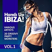 Play & Download Hands up Ibiza! (20 Groovy Party Monsters), Vol. 1 by Various Artists | Napster