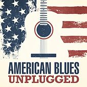 Play & Download American Blues Unplugged by Various Artists | Napster