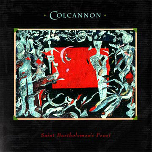 Play & Download Saint Bartholemew's Feast by Colcannon | Napster