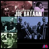 Afro-Filipino King Of Latin Soul by Joe Bataan
