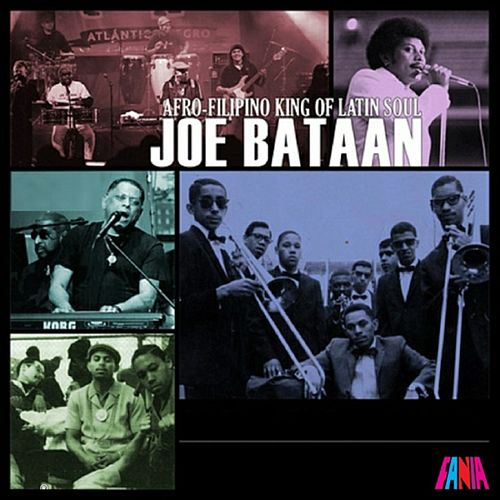 Play & Download Afro-Filipino King Of Latin Soul by Joe Bataan | Napster