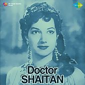 Play & Download Doctor Shaitan (Original Motion Picture Soundtrack) by Various Artists | Napster