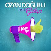 Play & Download Kime Ne by Ozan Doğulu | Napster