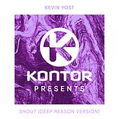 Play & Download Shout (Deep Reason Version) by Kevin Yost | Napster