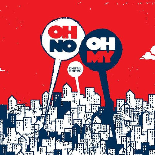 Play & Download Dmitrij Dmitrij by Oh No Oh My | Napster