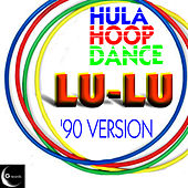 Play & Download Hula Hoop Dance '90 Version by Lu-Lu | Napster