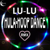 Play & Download Hula Hoop Dance Remix by Lu-Lu | Napster