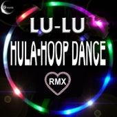 Hula Hoop Dance Remix by Lu-Lu