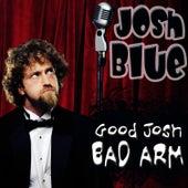Play & Download Good Josh, Bad Arm by Josh Blue | Napster