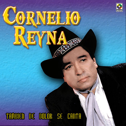 Play & Download Tambien De Dolor Se Canta by Cornelio Reyna | Napster