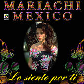 Play & Download Lo Siento Por Ti by Mariachi Mexico | Napster