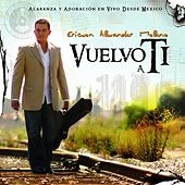 Play & Download Vuelvo A Ti by Ericson Alexander Molano | Napster