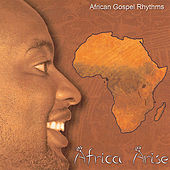 Africa Arise by African Gospel Rhythms
