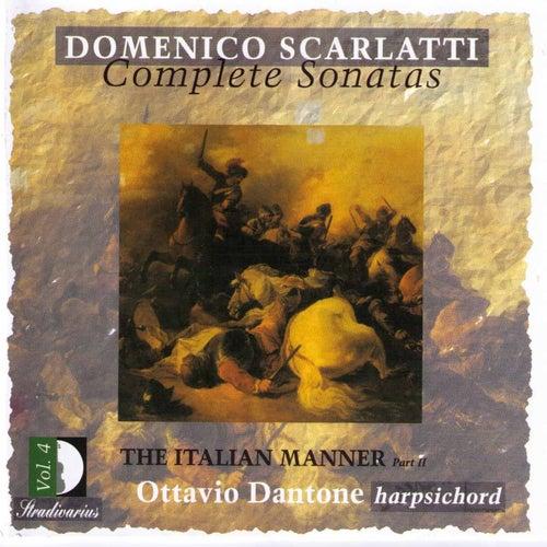 Play & Download Scarlatti: Complete Sonatas Vol.4 - The Italian Manner Part II by Ottavio Dantone | Napster