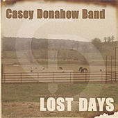 Play & Download Lost Days by Casey Donahew | Napster