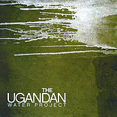 Play & Download The Ugandan Water Project by Various Artists | Napster