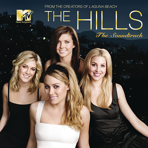 Play & Download The Hills-The Soundtrack by Various Artists | Napster
