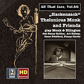 All That Jazz, Vol. 66: Hackensack – Thelonius Monk & Friends Play Monk & Ellington (2016 Remaster) by Thelonious Monk