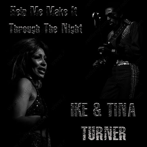Help Me Make It Through The Night by Ike and Tina Turner